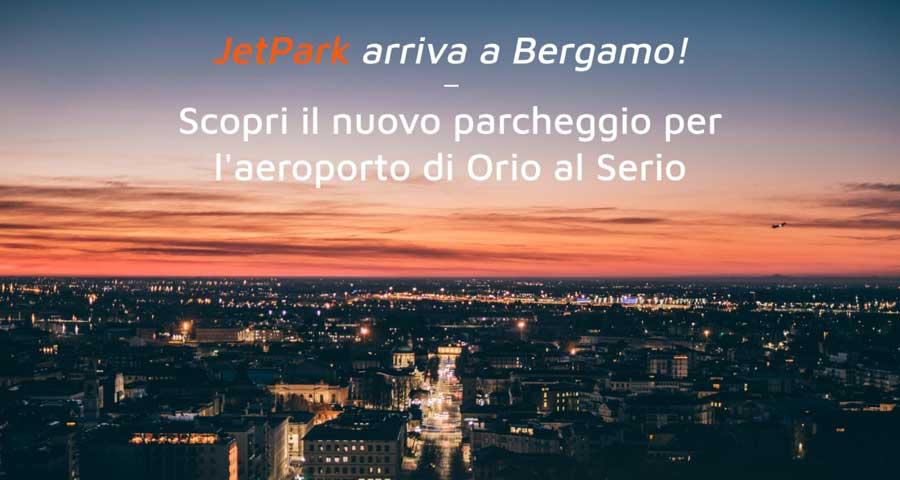 Dopo Malpensa anche Orio: il brand JetPark arriva a Bergamo con servizi di qualità nel parcheggio vicino all'aeroporto